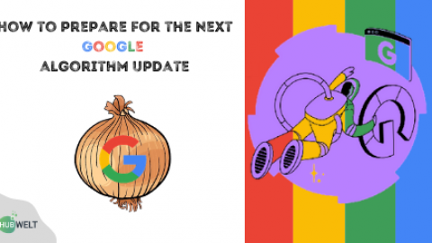 How to Prepare for the Next Google Algorithm Update